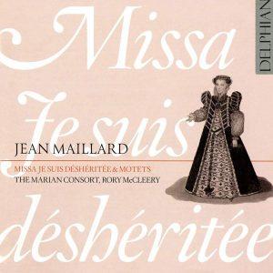 Maillard: Missa Je Suis Déshéritée
