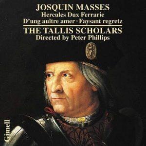 Josquin Masses – Missa Hercules Dux Ferrarie, Missa D'ung aultre amer & Missa Faysant regretz